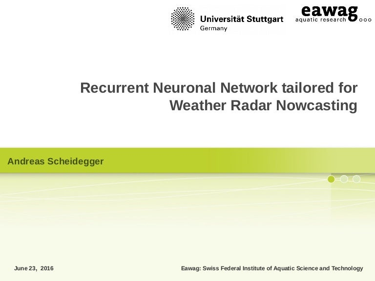 Recurrent Neuronal Network tailored for Weather Radar