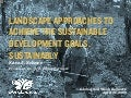 Landscape Approaches to Achieve the Sustainable Development Goals, Sustainably