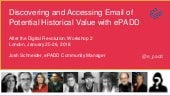 Discovering and Accessing Email of Potential Historical Value with ePADD -- After the Digital Revolution, 2017