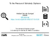 To the Rescue of Scholarly Orphans