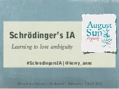 Schrödinger's IA: Learning to Love Ambiguity