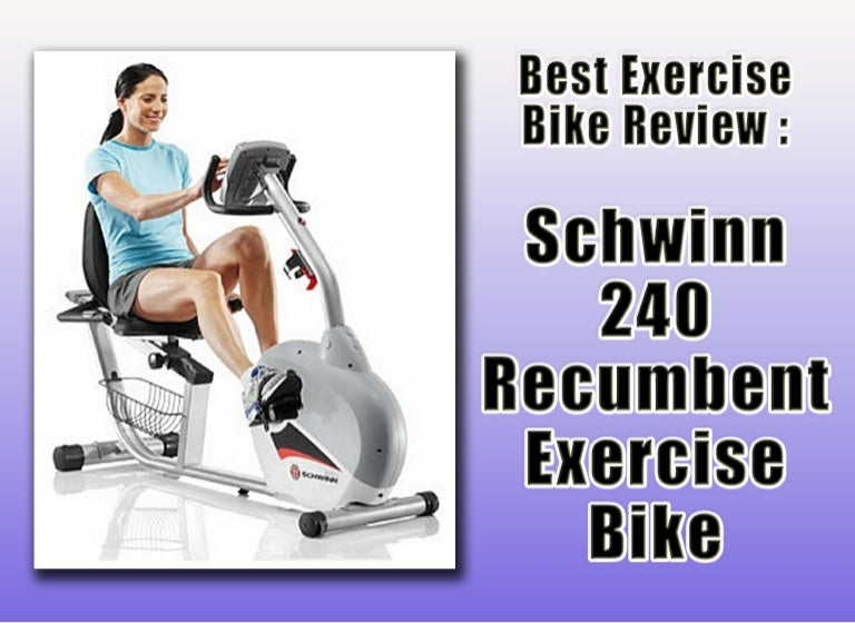 Schwinn 240 Recumbent Exercise Bike Review - Best Recumbent