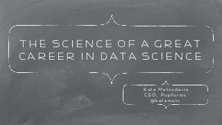 The Science of a Great Career in Data Science