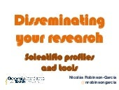 Disseminating your research. Scientific profiles and tools