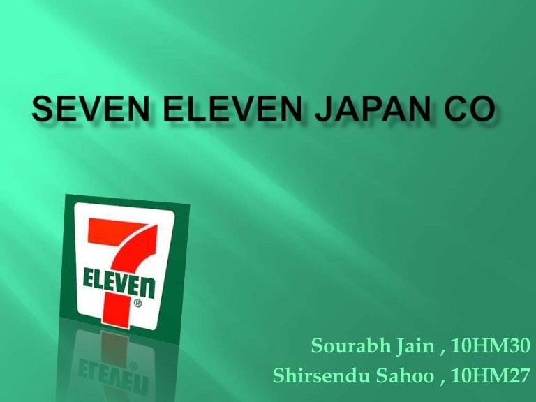 Seven Eleven Case   CASE STUDY    SEVEN   ELEVEN JAPAN CO                     Eleven Case Study   Solution     Ketan Kumar Shaw