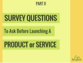 Survey Questions To Ask Before Launching A Product Or Service (Part II)