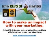 Scratch off promotions will change how you view your advertising