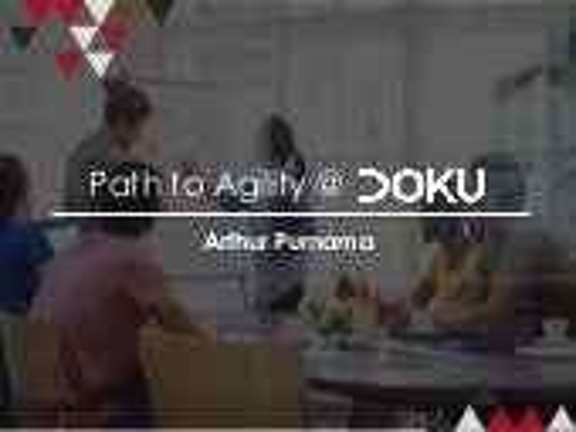 Path to Agility at DOKU - Scrum Day Bandung