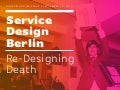 Re-Designing Death / Service Design Drinks