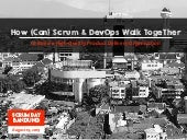 How (can) Scrum and DevOps Walk Together to Build a High-Quality Product Delivery Organization - Gesit Prasasti Alam