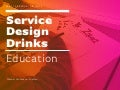 Education / Service Design Drinks