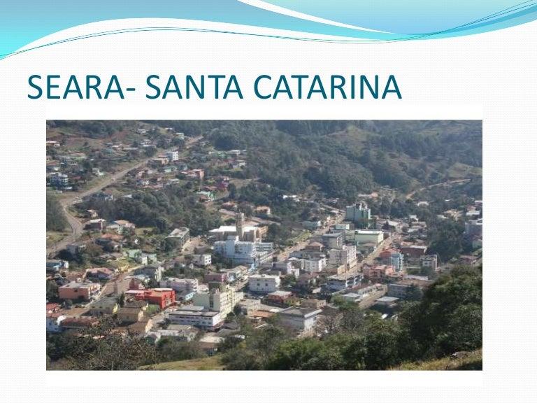 Seara Santa Catarina fonte: cdn.slidesharecdn.com