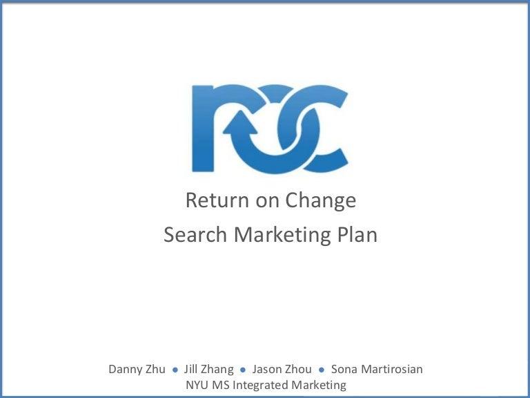 Search Marketing Plan for Return On Change Social Funding Start Up