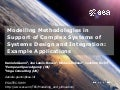 Modelling Methodologies in Support of Complex Systems of Systems Design and Integration: Example Applications