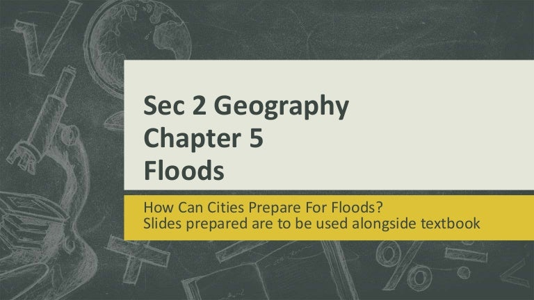 Secondary 2 Geography Chapter 5 Floods
