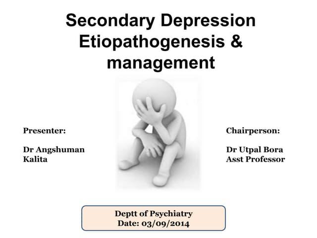 Secondary  depression: etiopathogenesis & management