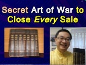 SECRET ART OF WAR TO CLOSE EVERY SALE