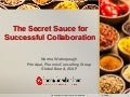 The Secret Sauce for Successful Collaborations