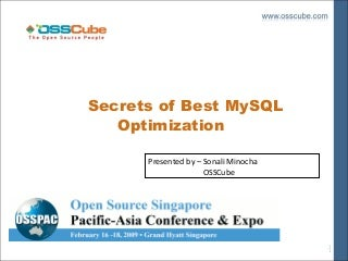 Secrets Of MySQL Optimization & Performance Tuning At OSSPAC 2009