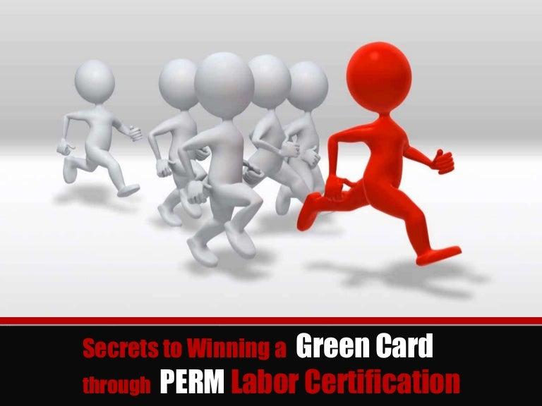 Secrets Of Winning A Green Card In 2014 Through Perm Labor Certificat
