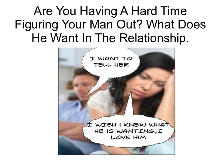 What he wants in a relationship