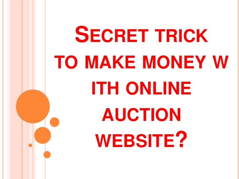 Secret Trick To Make Money With Online Auction Websites