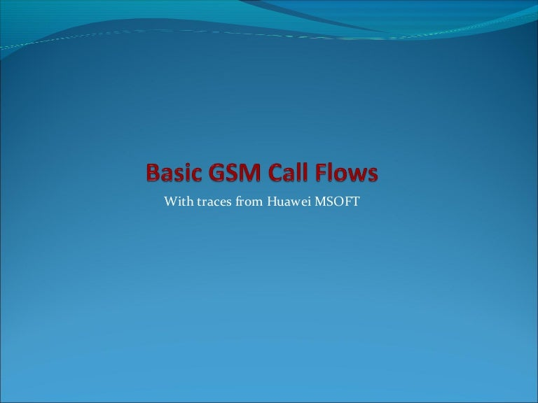 section1 basiccallflow 140126044902 phpapp02 thumbnail 4?cb=1390711833 basic gsm call flows