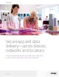 How to Secure App & Data Deliver Across Devices, Networks and Locations