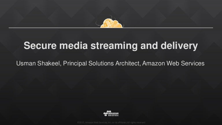 Secure Media Streaming and Delivery