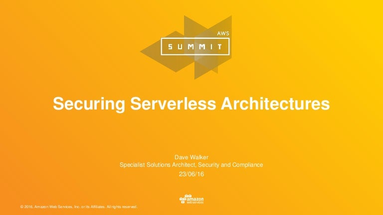Securing Serverless Architectures - AWS Serverless Web Day