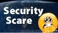 Security Scare - Cybersecurity & What to Do About It!
