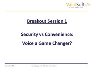 Payments Innovation Conference - Paul Burmester, CEO, Validsoft - Security vs Convenience: Voice a Game Changer?