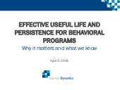 Effective Useful Life and Persistence for Behavioral Programs and Framing the Challenges Associated with Determining Effectiveness of Behavioral Programs Presentations