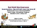 Real-World Data Governance: Governing Data – Big and Small, Come One Come All