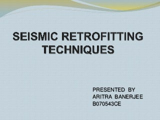 Seismic Retrofitting Techniques