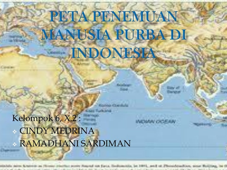 Sejarah Peta Penemuan Fosil Manusia Purba Di Indonesia