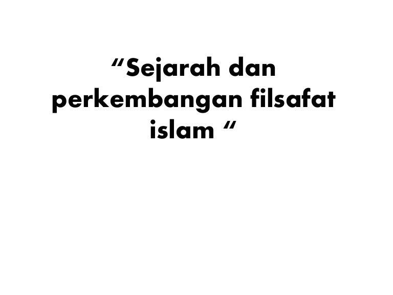 Sejarah Dan Perkembangan Filsafat Islam