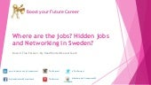 Where are the jobs? Hidden jobs and Networking in Sweden