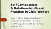Self compassion & Relationship-Based Practice in Child Welfare