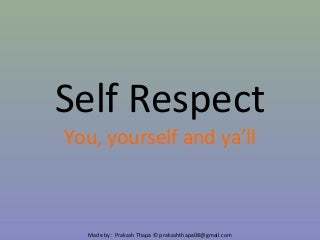 Where do you draw the line between self-respect and pride?