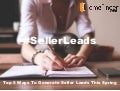 Top 5 Ways to Generate Seller Leads