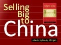 Selling Big to China - a brief introduction