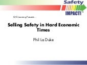 Selling Safety In Hard Economic Times