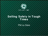 Selling Safety In Tough Times