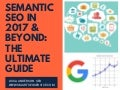 Semantic SEO in 2017 & Beyond: The Ultimate Guide