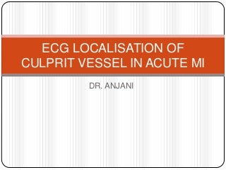 ECG LOCALISATION OF CULPRIT ARTERY IN STEMI