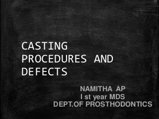 CASTING PROCEDURES AND DEFECTS