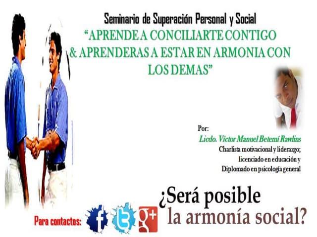 Seminario APRENDE A CONCILIARTE CONTIGO MISMO Y APRENDERÁS A VIVIR EN ARMONÍA CON LOS DEMAS