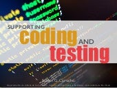 Supporting Coding and Testing