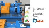 Sensors for industrial centrifugal pumps